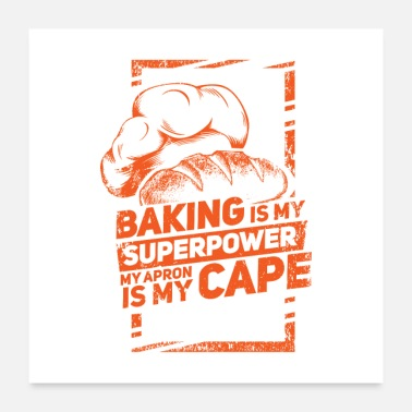 Cooking Desserts Baking Is My Superpower My Apron Is My Cape Gift - Poster