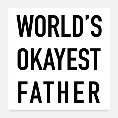 Father World's Okayest Father - Poster