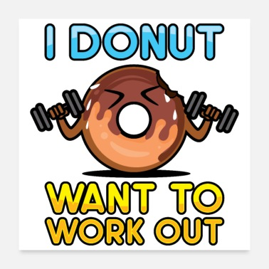 Wanted I donut want to work out - Poster