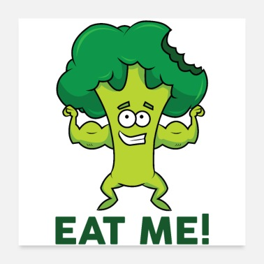 Healthy Broccoli | eat me - Poster