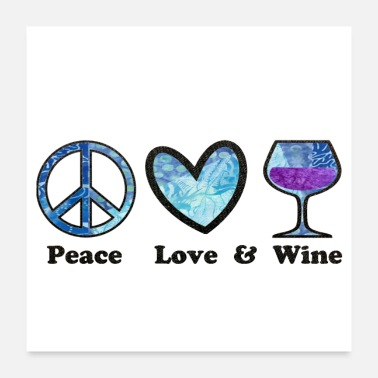 Sign Peace Love and Wine blue batik design - Poster
