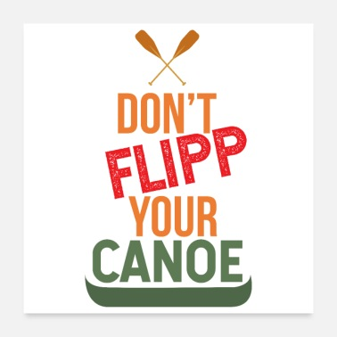 Wildcamping Canoe Don't Flipp Your Canoe - Gift Idea - Poster