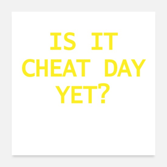 Days Of The Week Posters - IS IT CHEAT DAY YET? - Posters white