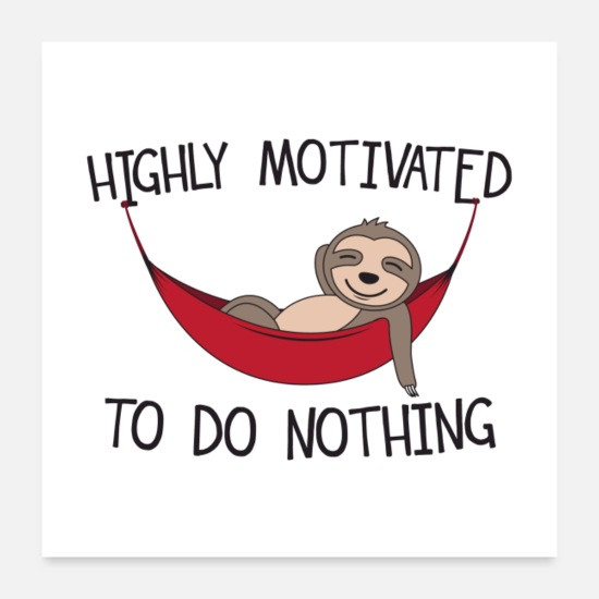 Motivational Posters - Highly Motivated To Do Nothing Gift - Posters white