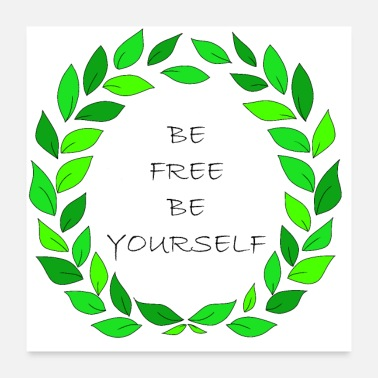 Beautiful Be free, be yourself. Art. - Poster
