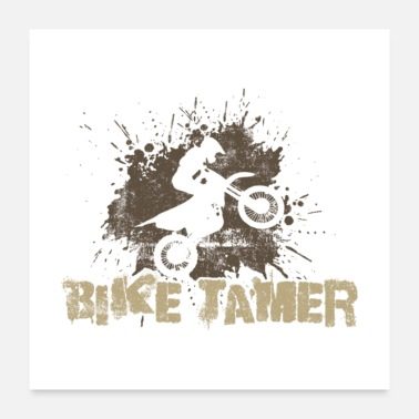 Motocycle Bike Tamer Dirtbike Gift - Poster