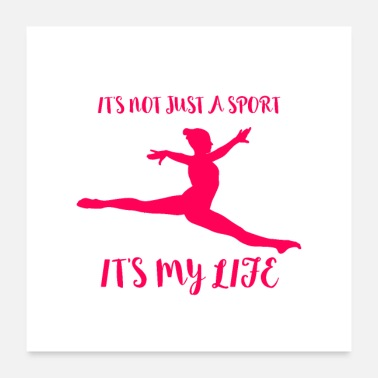 Gymnastics It's not just a sport, it's my life - Gymnastic - Poster