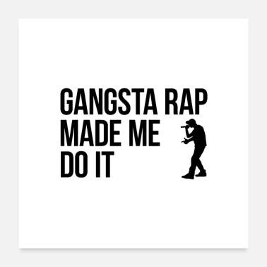 Rapper Gangsta rap made me do it - Poster