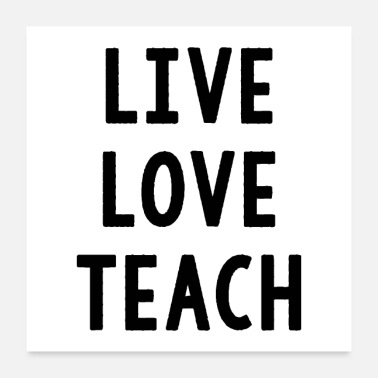 Teaching Live Love Teach - Poster