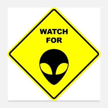 Conspiracy Watch for Grey Aliens Sign - Poster