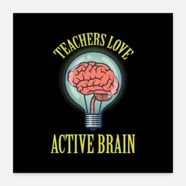 Plant Grounds Teachers Love Active Brain - Poster