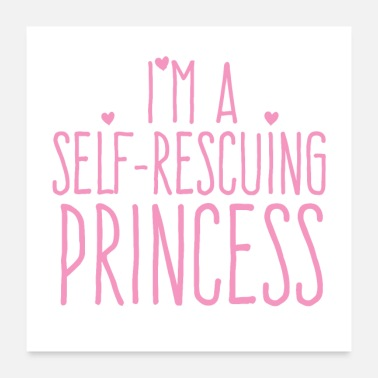 Womens I'm a self rescuing princess! in pink STRONG GIRL - Poster