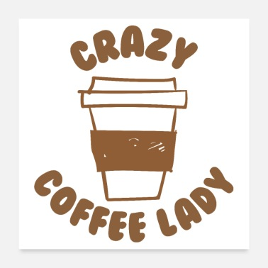 Roast Crazy coffee lady with take away cup - Poster