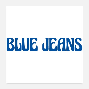 Trousers BLUE JEANS - Poster