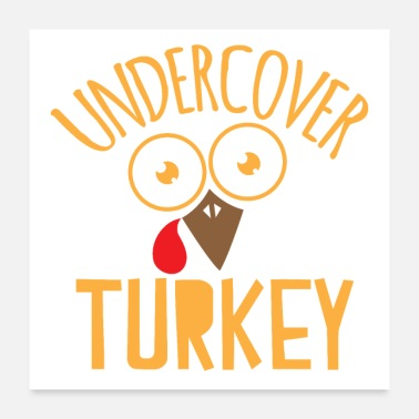 Turkey Undercover turkey with surprised turkey face - Poster