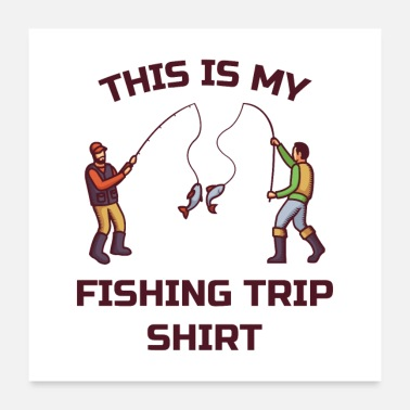 Trip This Is My Fishing Trip Shirt - Poster