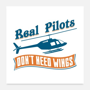 Propeller Real Pilots Don't Need Wings - Poster
