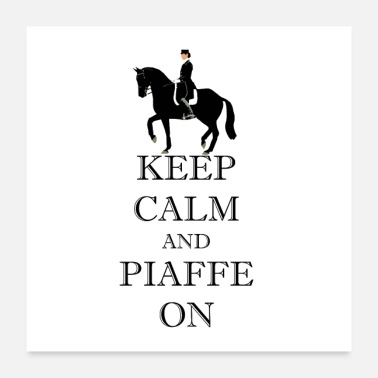 Dressage Riders Keep Calm & Piaffe On Dressage - Poster