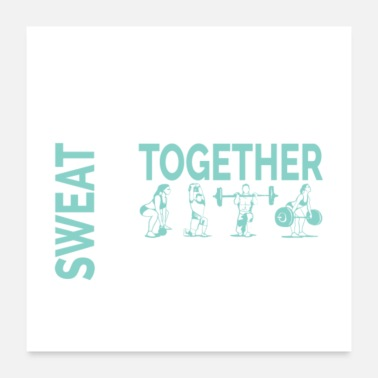Together Friends That Sweat Together Stay Together - Poster
