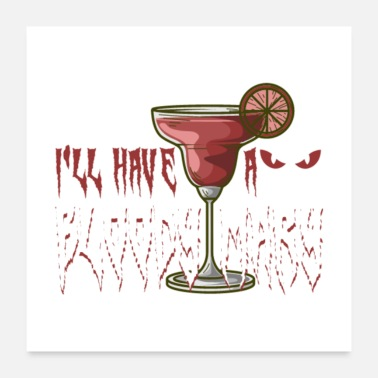 Bloody I'll Have A Bloody Mary - Poster