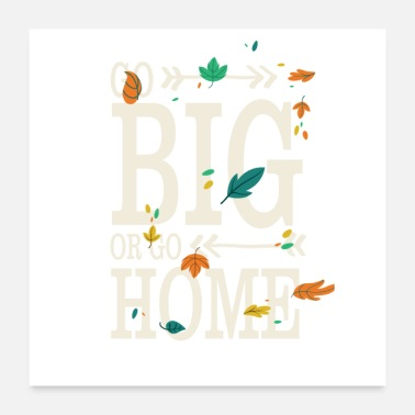 Homepage Go big or home - Poster