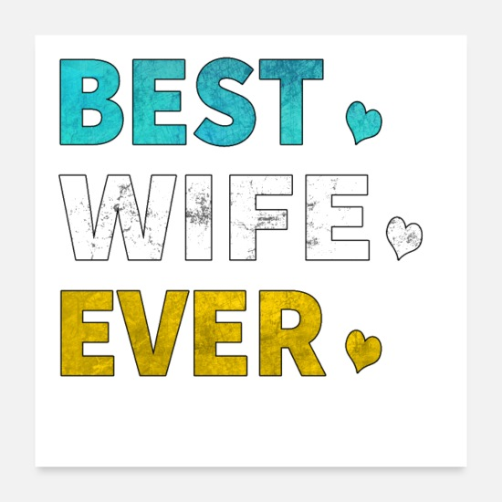Wife Posters - Best Wife Ever - Posters white