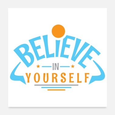 Believer Believe In Yourself - Poster