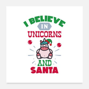 Believer I believe in unicorns and - Poster