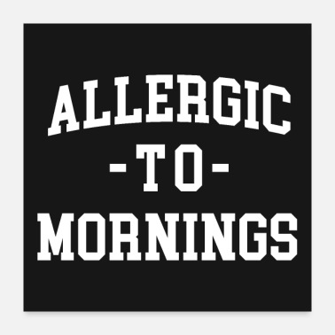 Lazy Allergic To Mornings Funny Quote Poster - Poster