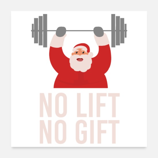 Motivational Posters - Funny Gym No Lift no gift Santa Christmas Gift - Posters white