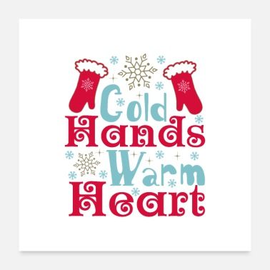 Warming Cold Hands Warm Heart - Poster