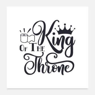 Throne King Of The Throne - Poster