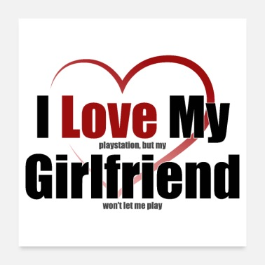 Playstation I Love My Girlfriend - Clothes for Gamers - Poster