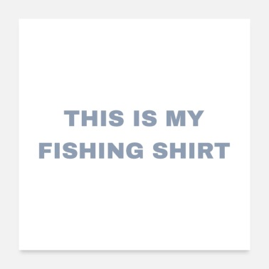 This Is My Fishing Shirt - Poster