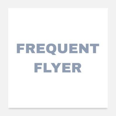 Flyer Frequent Flyer - Poster