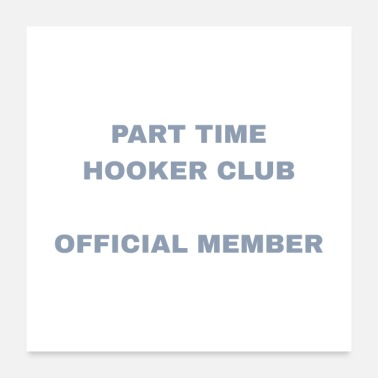 Part Time Hooker Club Official Member - Poster