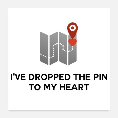Pointer I've Dropped the Pin To My Heart - Poster