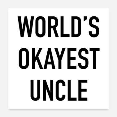 Uncle World's Okayest Uncle Black Typography - Poster