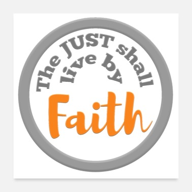 Scripture The just shall live by faith - Poster