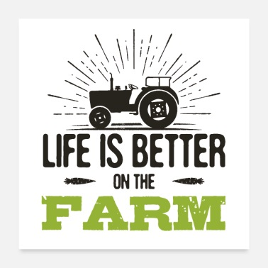 Farm Life is Better on the Farm - Poster