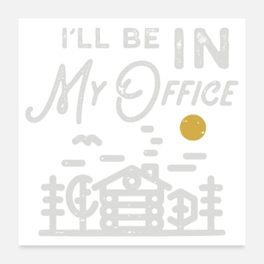 Office Humor I will be in my office - Poster