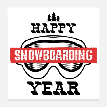 Year Of Birth Happy Snowboarding Year - Poster