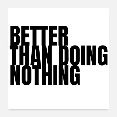 Nothing Better Then Doing Nothing - Poster