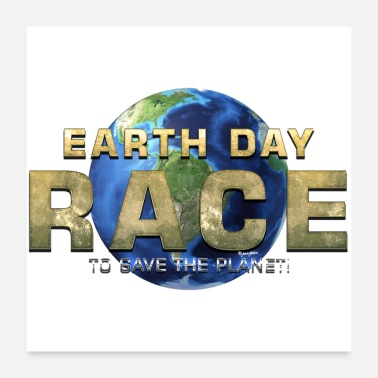 Race Day Earth Day Race To Save The Planet - Poster