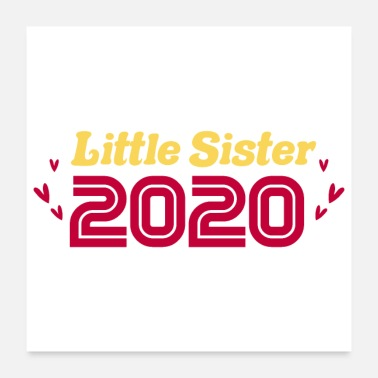 Siblings Siblings Little Sister 2020 Newborn Baby Gift Idea - Poster
