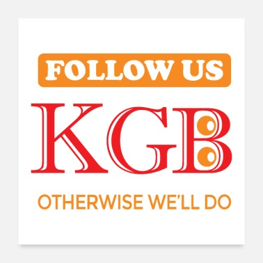 Militia KGB. Follow us, otherwise we will do. - Poster