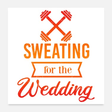 Wedding Wedding Anniversary Sweating for the wedding Gift - Poster