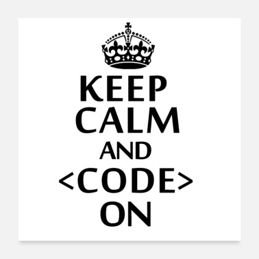 Code keep calm and code on - Poster