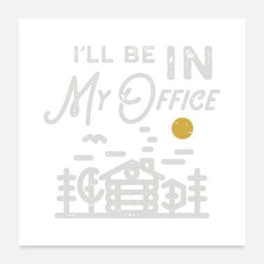 Office Humor Ill be in my office color - Poster