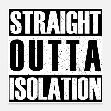 Isolated STRAIGHT outta isolation - Poster